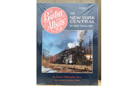 Boston & Albany: The New York Central in New England, Vol I